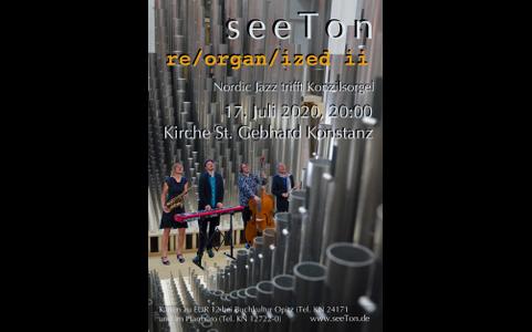 """17. Juli 2020: """"re/organ/ized2″. seeTon und Konzilsorgel."""